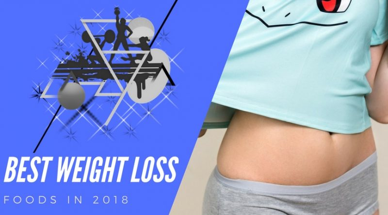 Weight Loss Foods in 2018