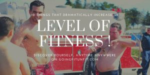 10 Things That Dramatically Increase Ur Level Of Fitness