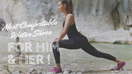 7 Most Comfortable Water Shoes For Him & Her | Review