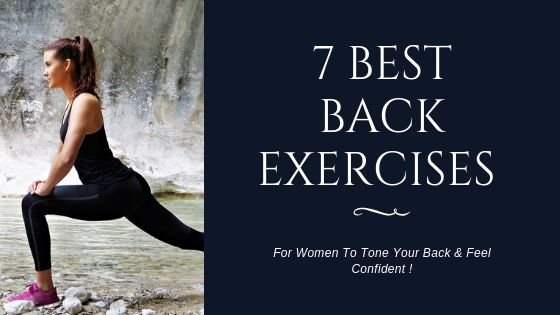 7 Best Back Exercises For Women To Tone Your Back & Feel Confident